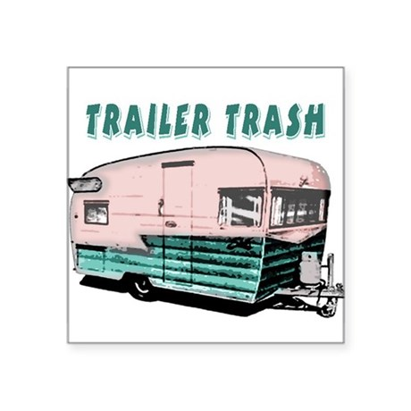 Trailer Trash Sticker