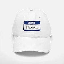 Hello: Danna Baseball Baseball Cap