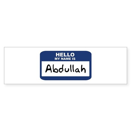 Hello: Abdullah Bumper Sticker