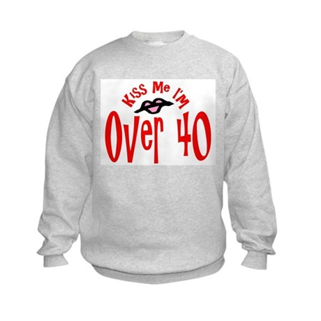 Kiss Me I'm Over 40 Kids Sweatshirt