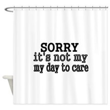 Sorry Shower Curtain