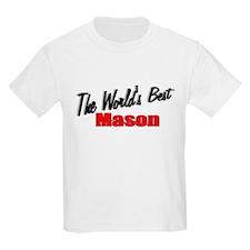 """The World's Best Mason"" Kids T-Shirt"
