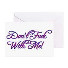 Dont Fuck With Me Greeting Card
