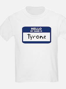 Hello: Tyrone Kids T-Shirt