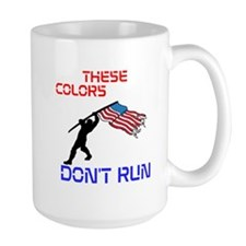 THESE COLORS DONT RUN Mug