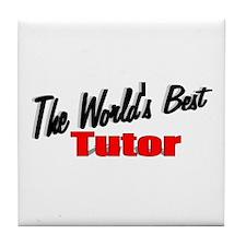 """The World's Best Tutor"" Tile Coaster"