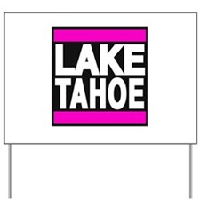 lake tahoe pink Yard Sign