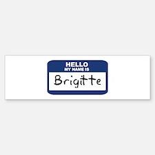 Hello: Brigitte Bumper Bumper Bumper Sticker