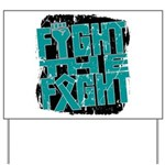 Fight The Fight Ovarian Cancer Yard Sign