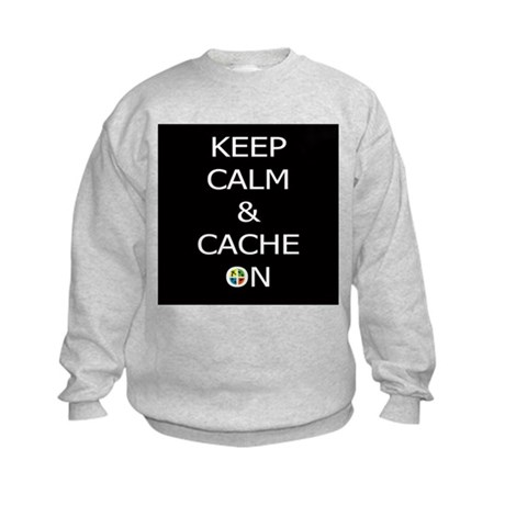 Keep Calm & Cache On Sweatshirt