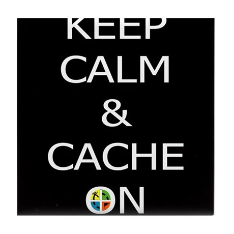 Keep Calm & Cache On Tile Coaster