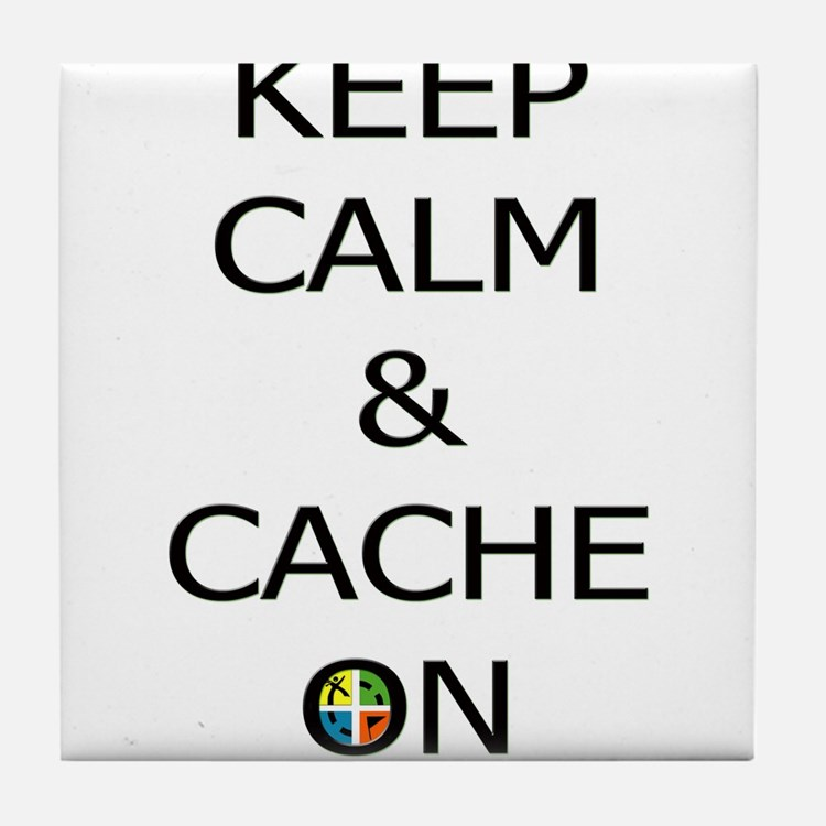 Keep Calm & Cache On Tile Coaster