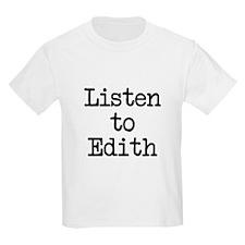 Listen to Edith T-Shirt