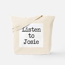 Listen to Josie Tote Bag