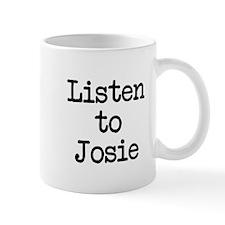 Listen to Josie Mug