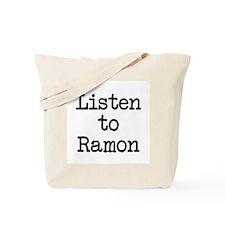Listen to Ramon Tote Bag
