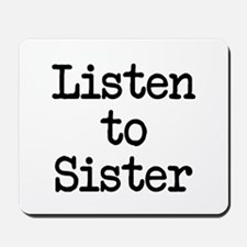 Listen to Sister Mousepad
