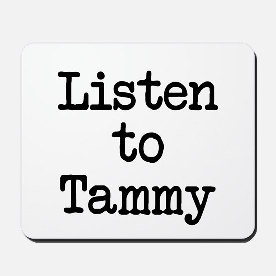 Listen to Tammy Mousepad