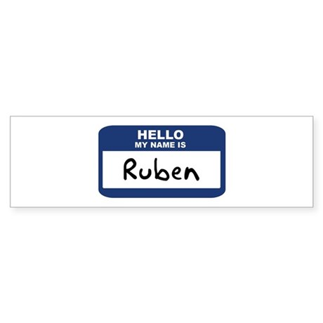Hello: Ruben Bumper Sticker