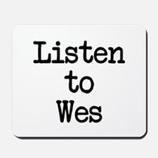 Listen to Wes Mousepad
