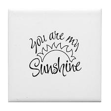 You are My Sunshine Tile Coaster