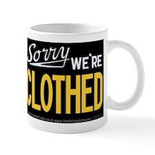 Sorry CLOTHED Mug