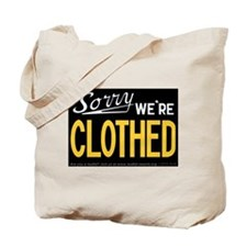 Sorry CLOTHED Tote Bag