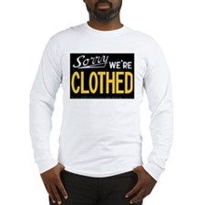 Sorry CLOTHED Long Sleeve T-Shirt