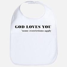God Loves You Restrictions Apply Bib