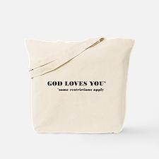 God Loves You Restrictions Apply Tote Bag