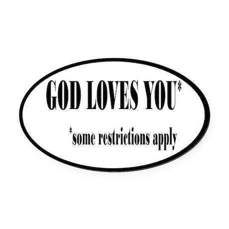 God Loves You Restrictions Apply Oval Car Magnet
