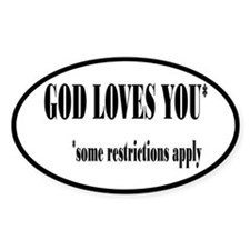 God Loves You Restrictions Apply Decal