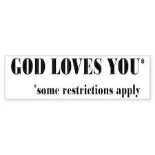 God Loves You Restrictions Apply Bumper Sticker