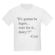 Legen-dairy T-Shirt