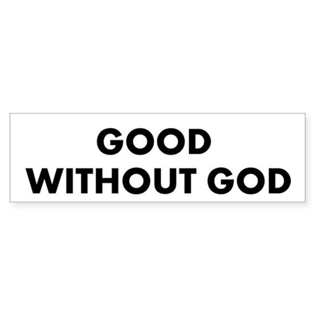 Good Without God Sticker (Bumper)