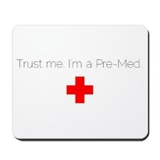Trust me. I'm a Pre-Med. Mousepad