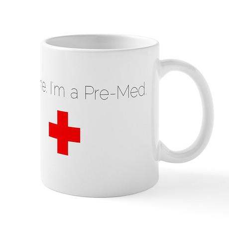 Trust me. I'm a Pre-Med. Mug