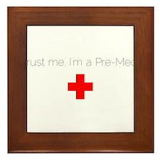 Trust me. I'm a Pre-Med. Framed Tile
