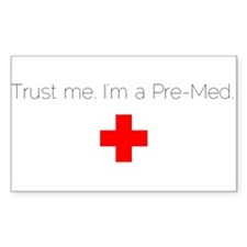 Trust me. I'm a Pre-Med. Decal