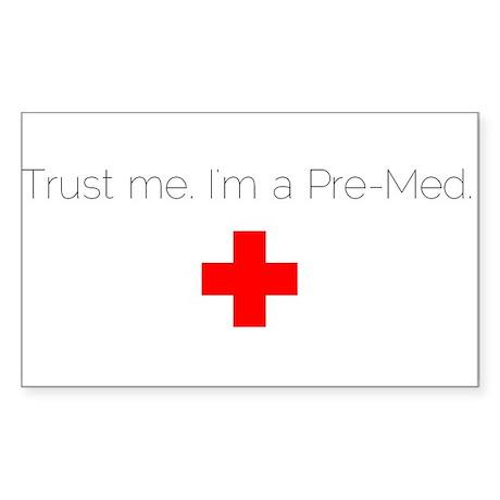 Trust me. I'm a Pre-Med. Sticker