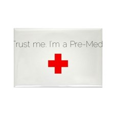 Trust me. I'm a Pre-Med. Rectangle Magnet