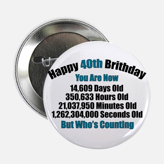 "40th Birthday T-shirt 2.25"" Button"