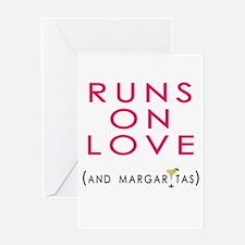 Runs On Love (and margaritas) Greeting Card