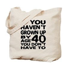 Grown Up 40 Tote Bag