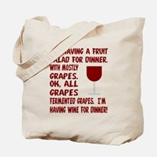 I'm having wine for dinner Tote Bag