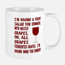 I'm having wine for dinner Mug