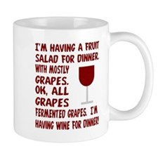 I'm having wine for dinner Mug