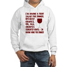 I'm having wine for dinner Hoodie