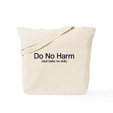Do no harm take no shit Tote Bag