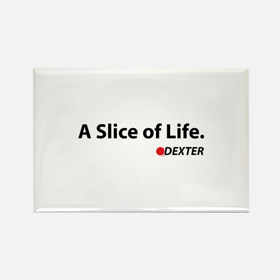 A Slice Of Life Rectangle Magnet